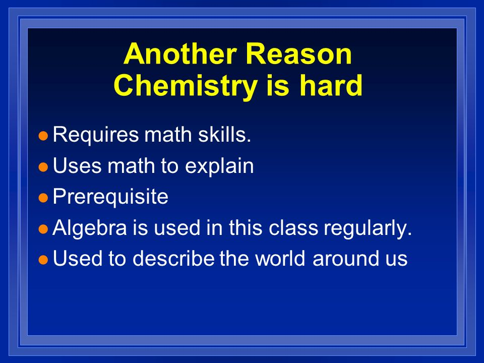 Another Reason Chemistry is hard