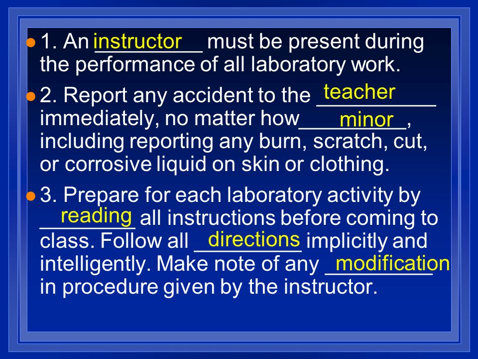 1. An _________ must be present during the performance of all laboratory work.