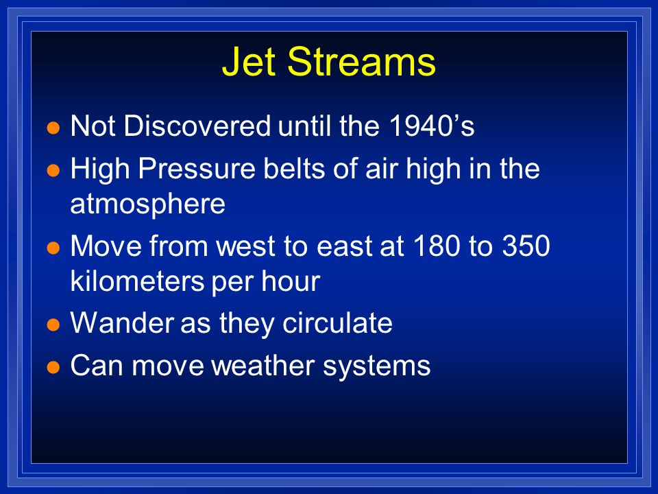 Jet Streams Not Discovered until the 1940's