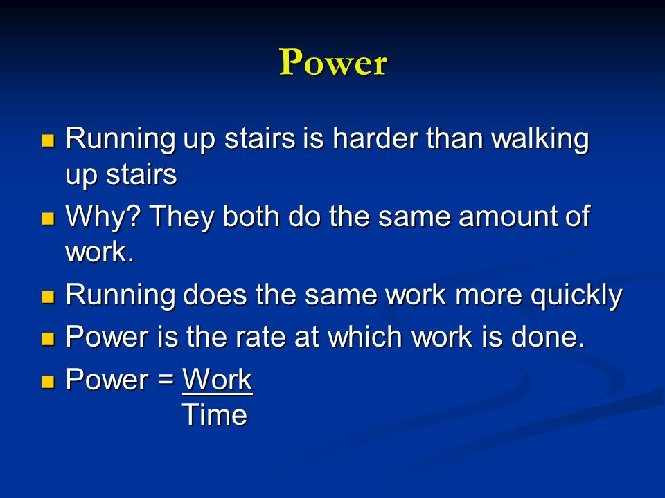 Power Running up stairs is harder than walking up stairs