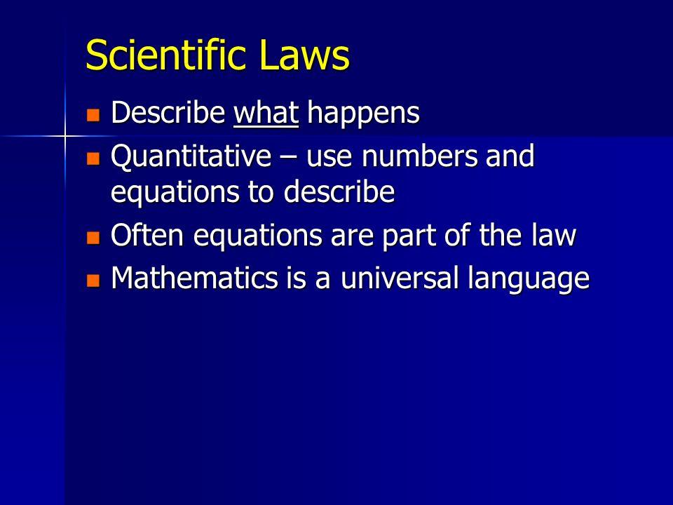 Scientific Laws Describe what happens