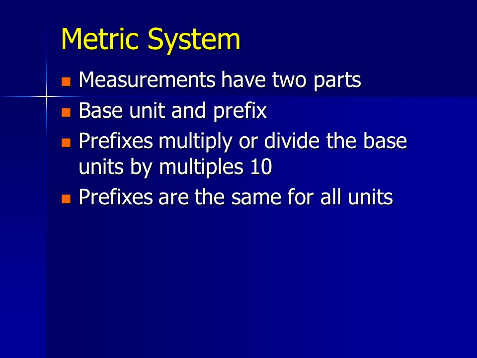 Metric System Measurements have two parts Base unit and prefix