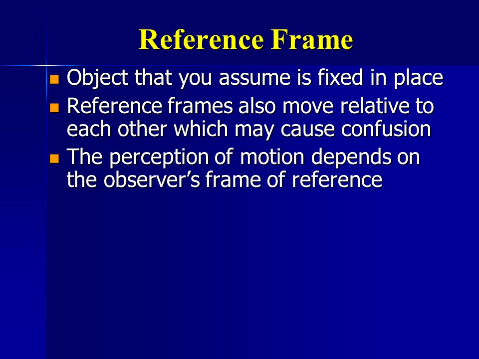 Reference Frame Object that you assume is fixed in place