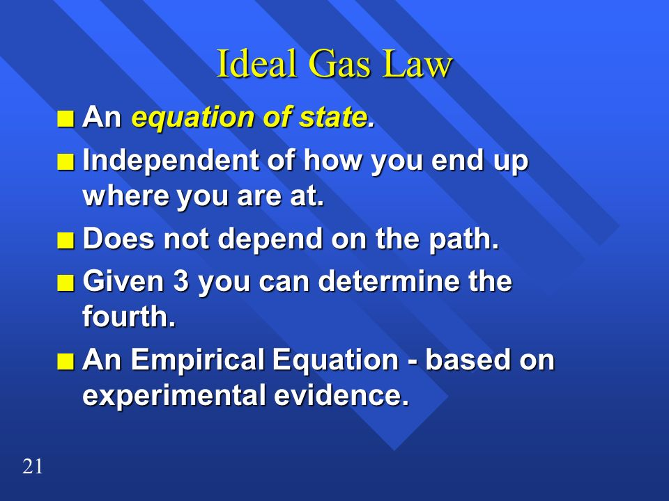 Ideal Gas Law An equation of state.