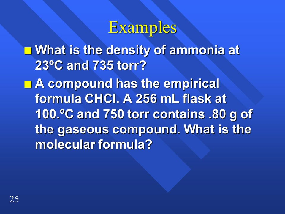 Examples What is the density of ammonia at 23ºC and 735 torr
