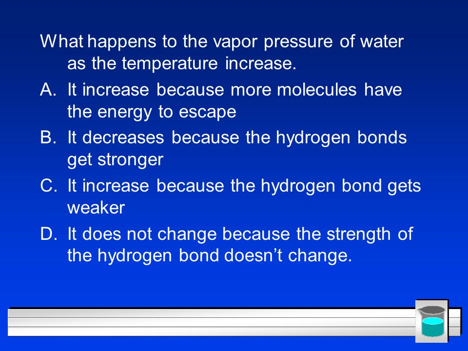 What happens to the vapor pressure of water as the temperature increase.