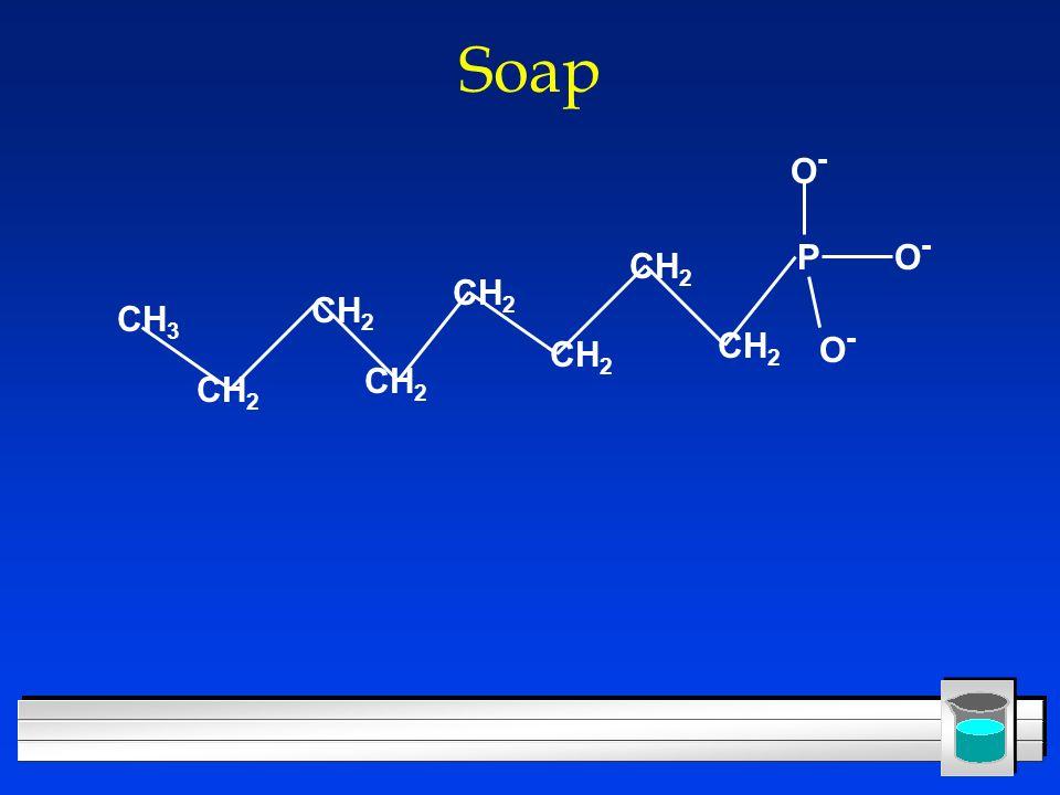 Soap P O- CH3 CH2