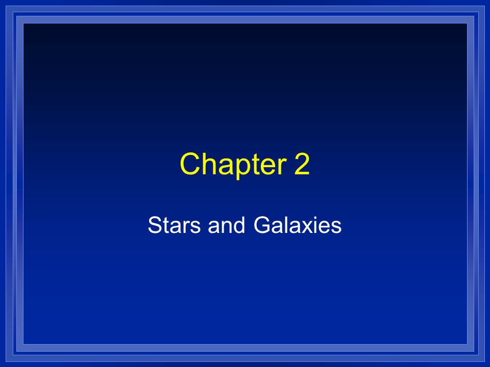 Chapter 2 Stars and Galaxies