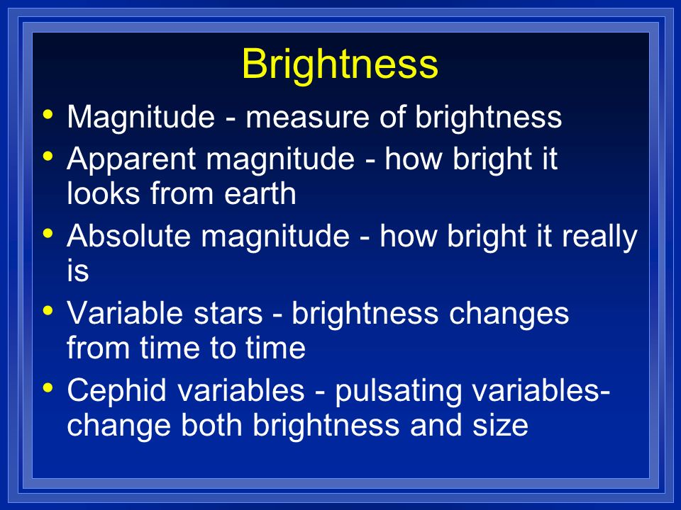 Brightness Magnitude - measure of brightness