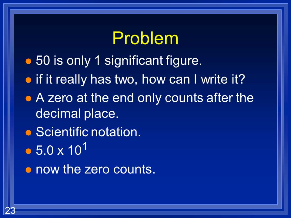 Problem 50 is only 1 significant figure.