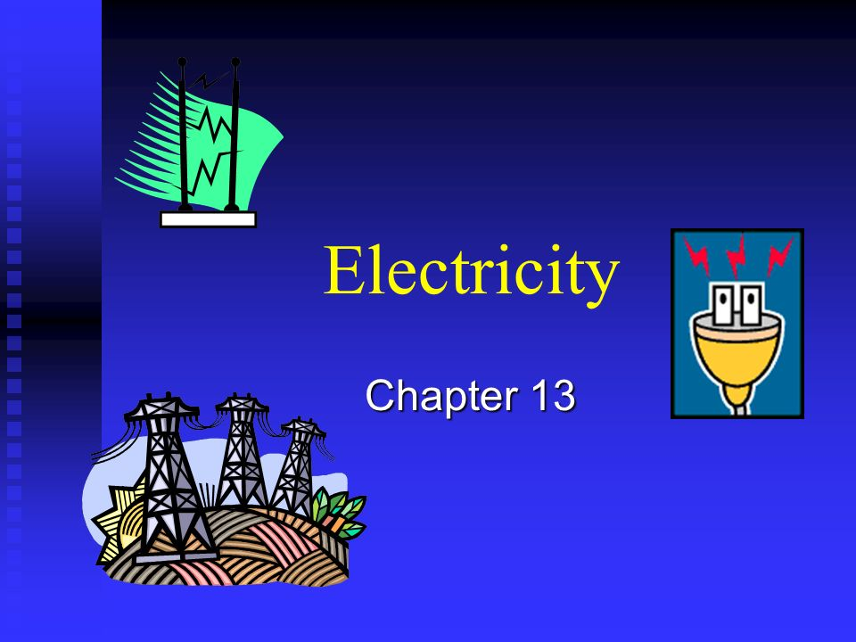 Electricity Chapter 13