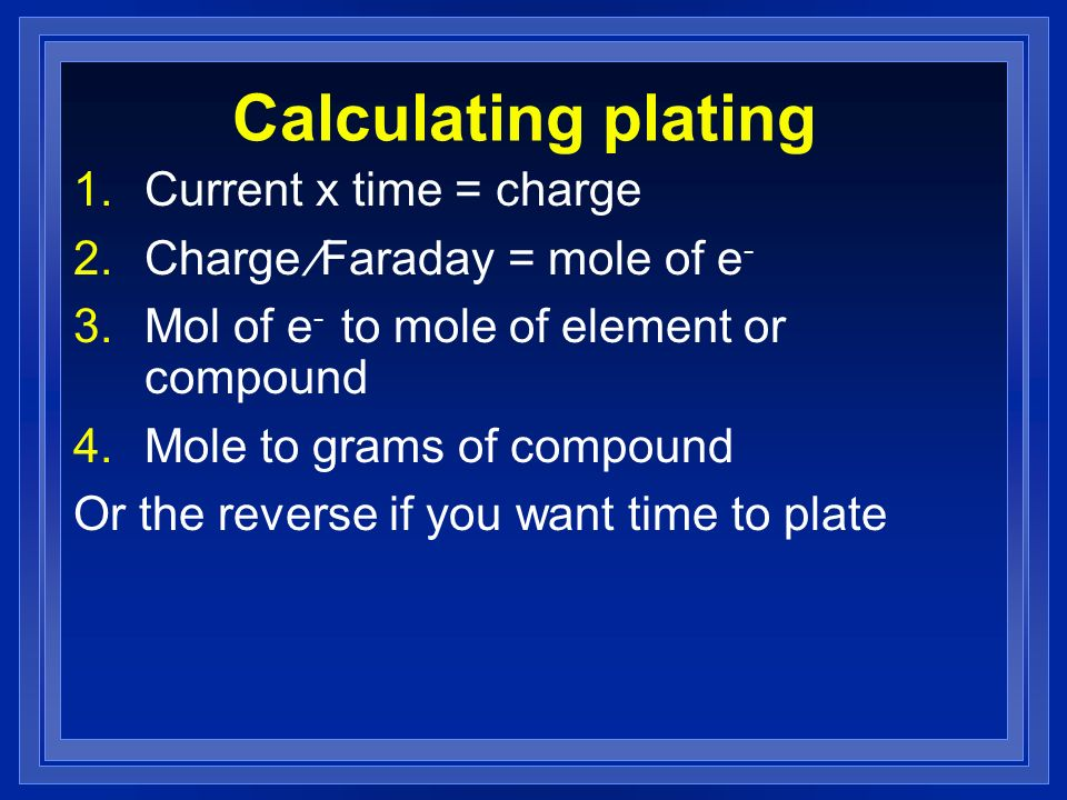 Calculating plating Current x time = charge