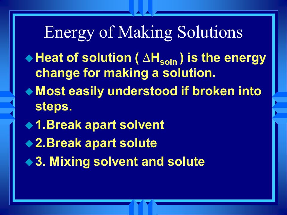 Energy of Making Solutions