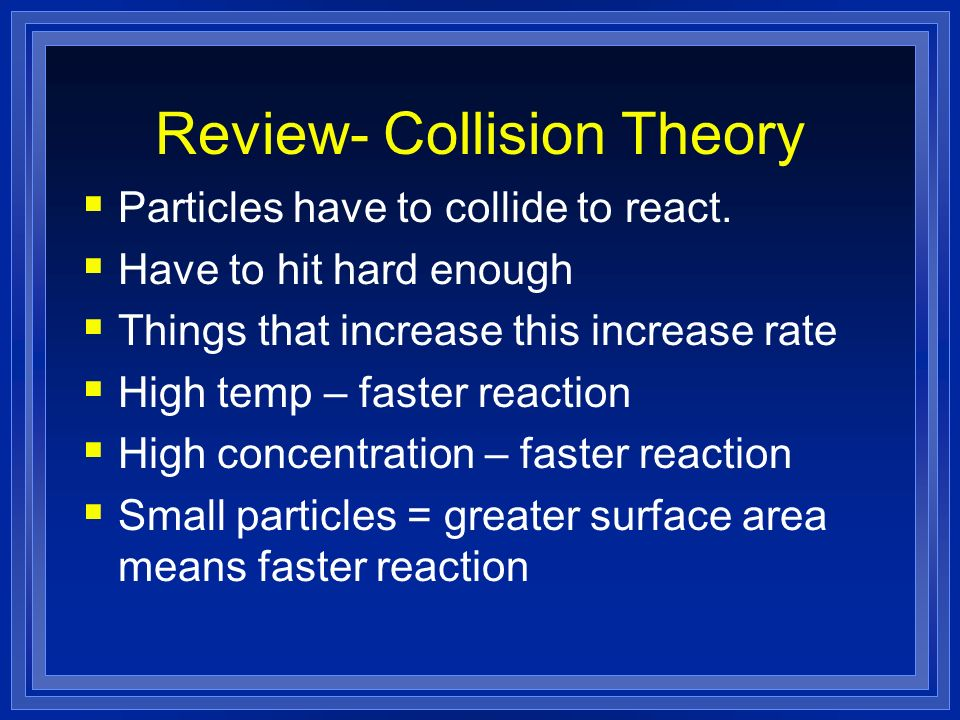 Review- Collision Theory