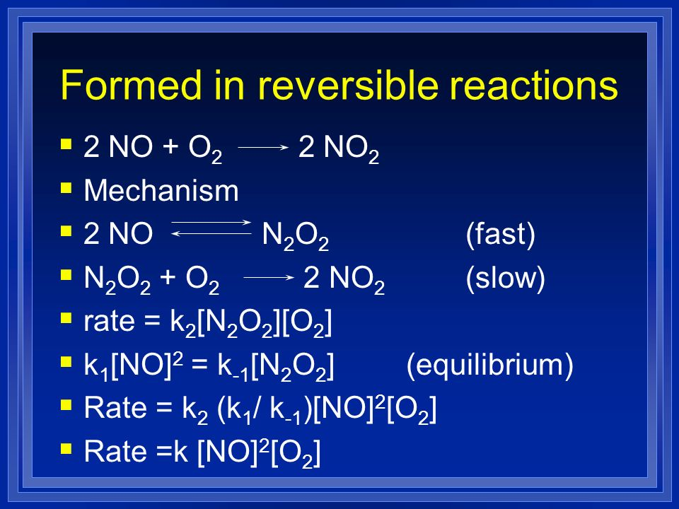 Formed in reversible reactions