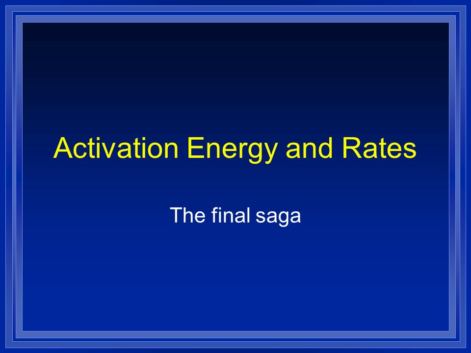 Activation Energy and Rates