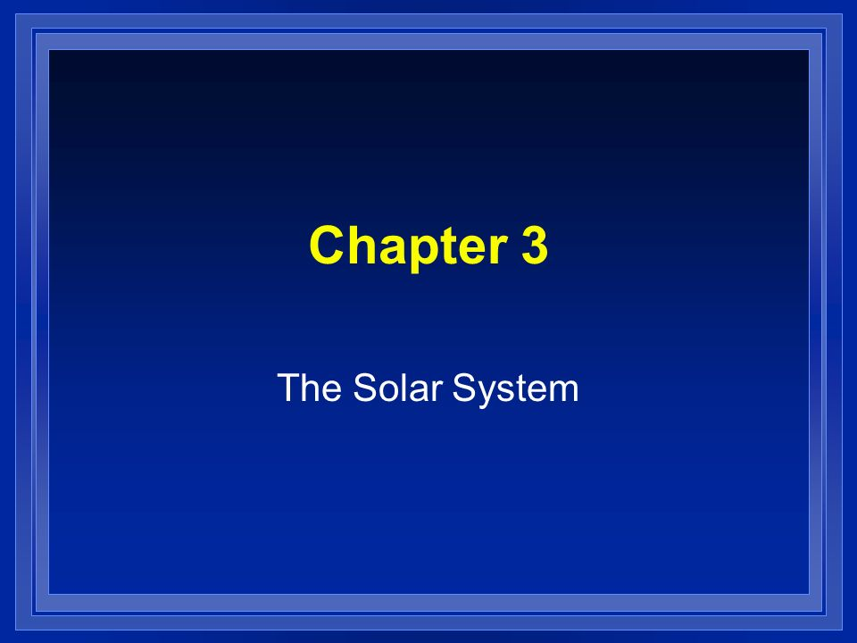 Chapter 3 The Solar System