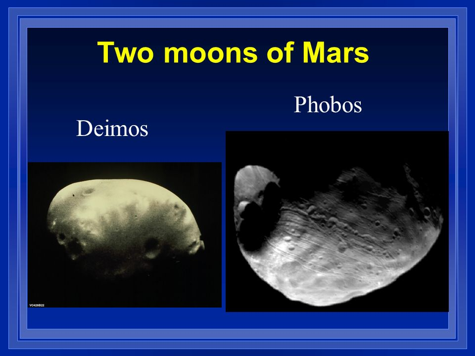 Two moons of Mars Phobos Deimos