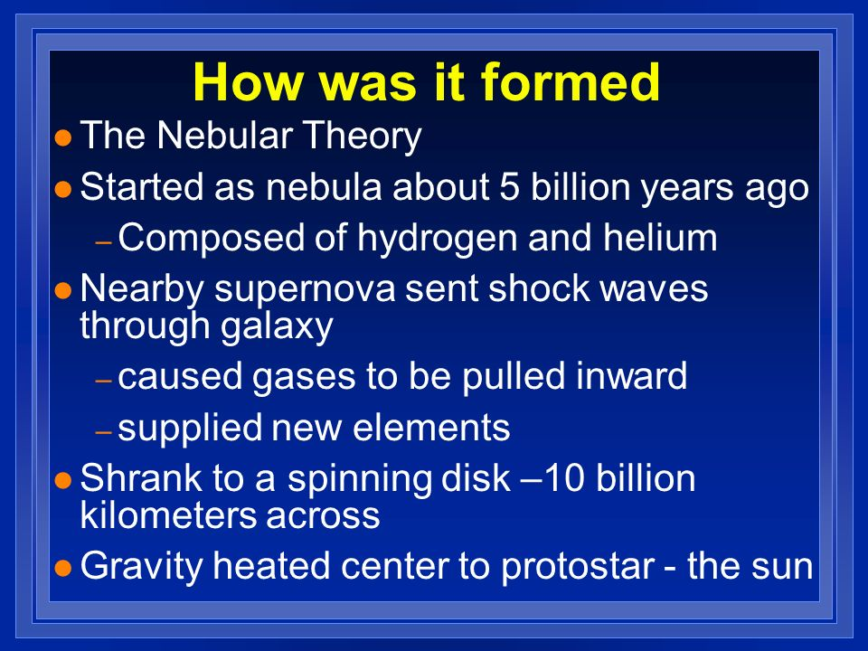 How was it formed The Nebular Theory