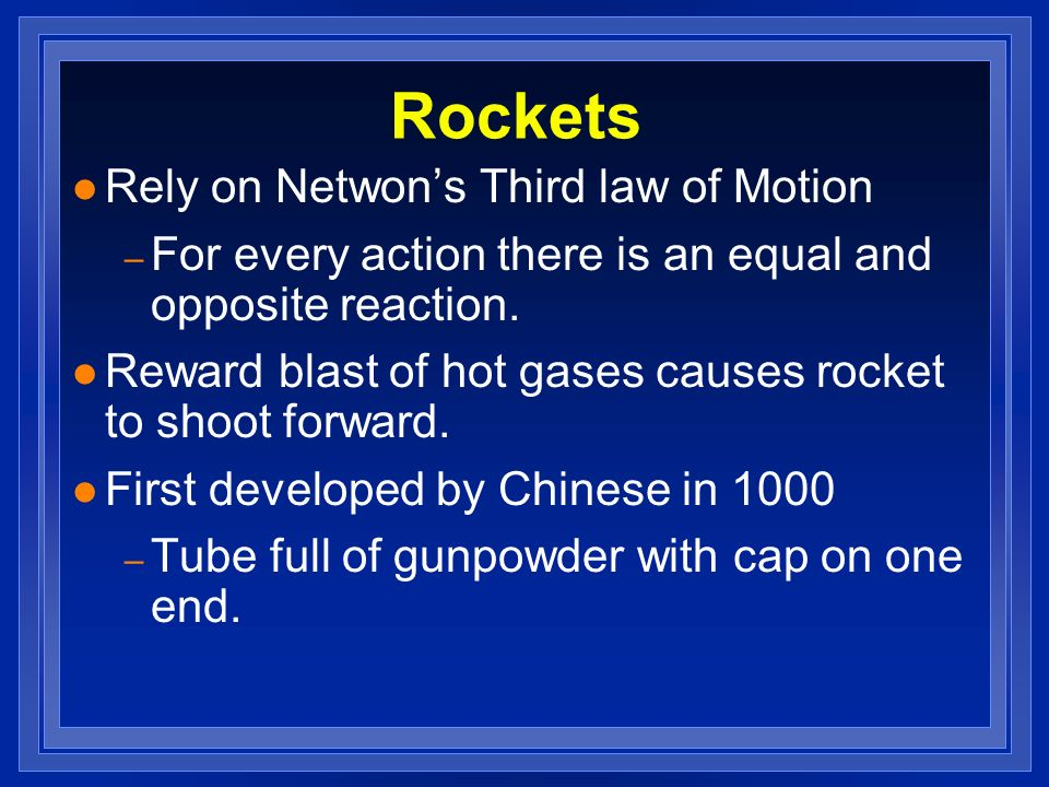 Rockets Rely on Netwon's Third law of Motion