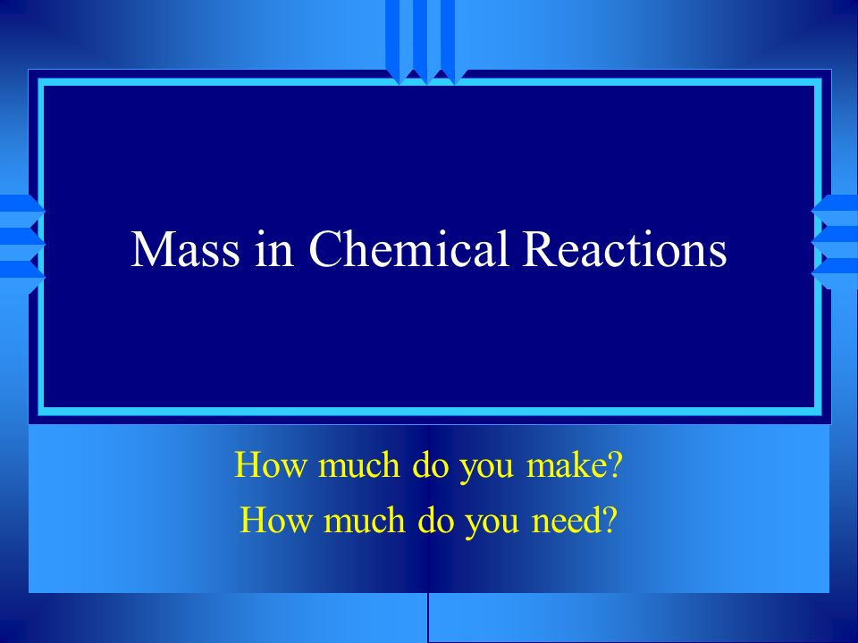 Mass in Chemical Reactions
