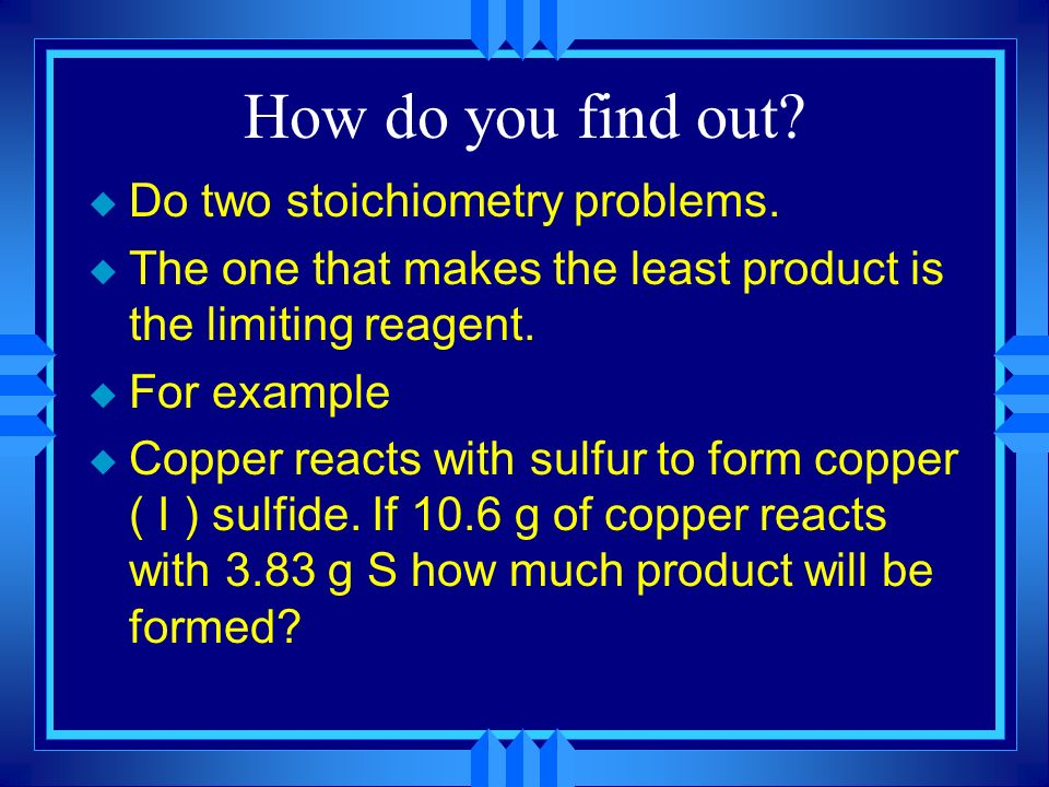 How do you find out Do two stoichiometry problems.