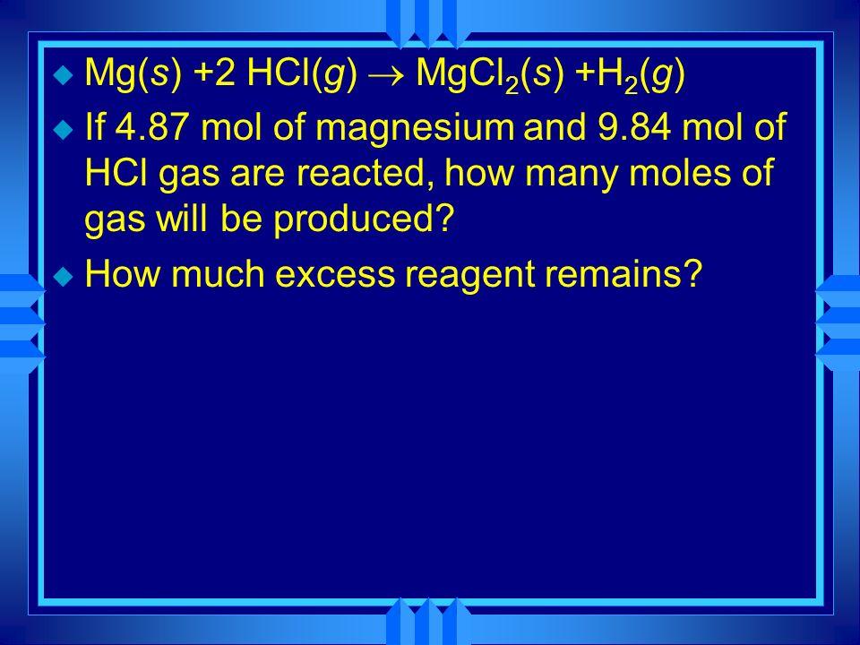 Mg(s) +2 HCl(g) ® MgCl2(s) +H2(g)