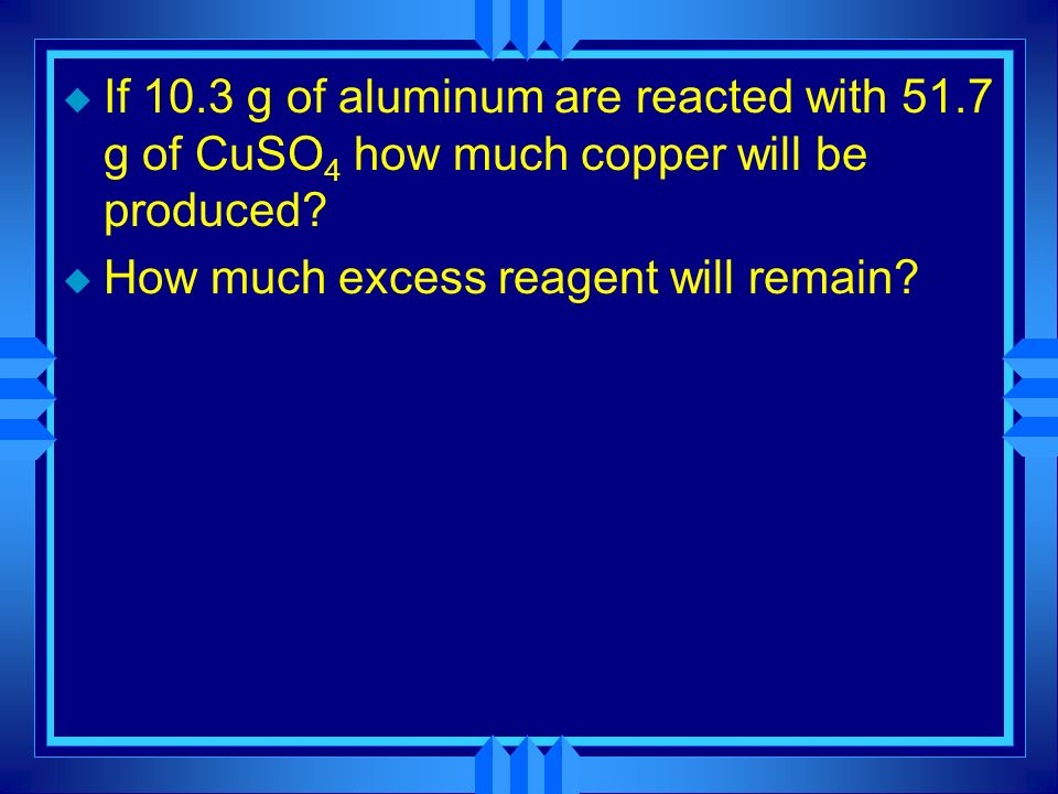 If g of aluminum are reacted with 51
