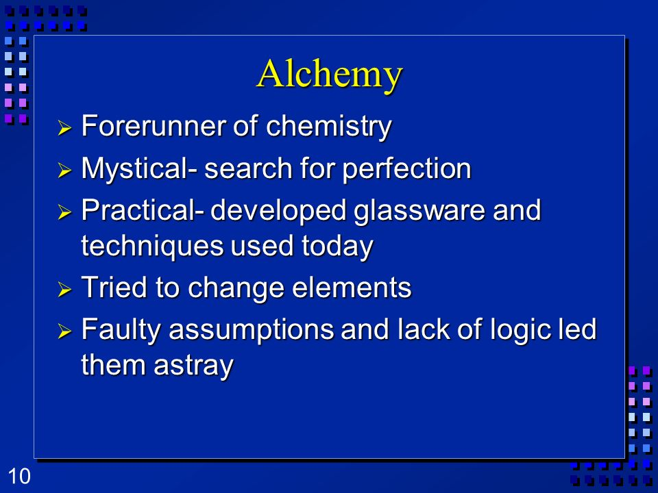 Alchemy Forerunner of chemistry Mystical- search for perfection