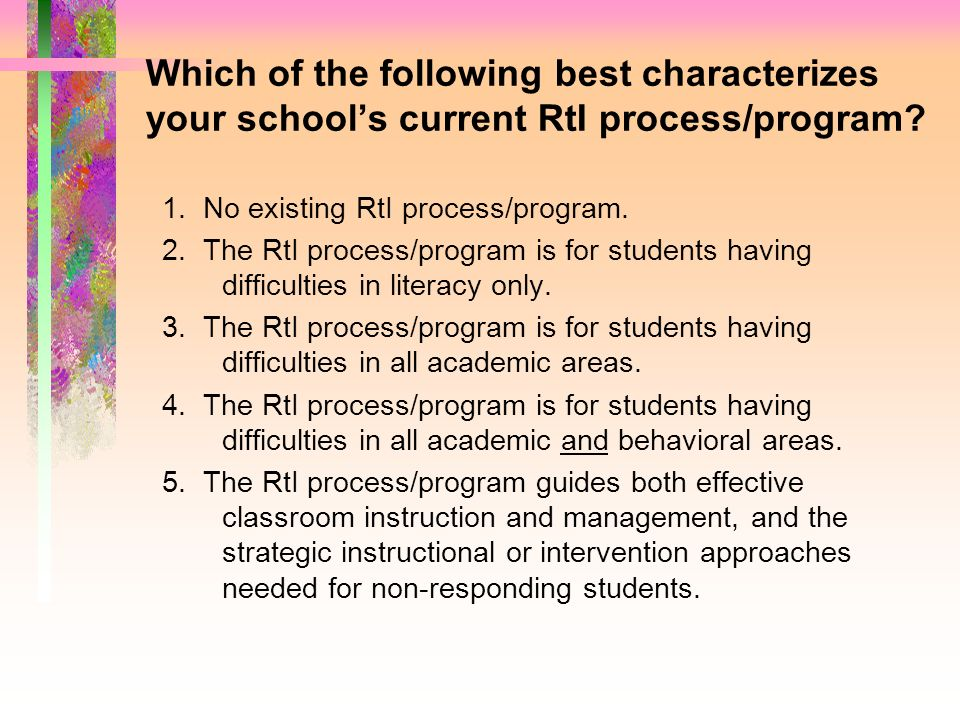 Which of the following best characterizes your school's current RtI process/program