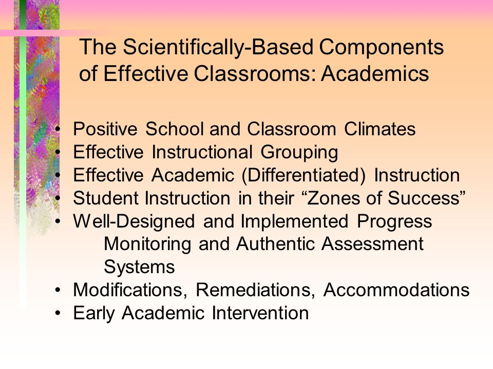 The Scientifically-Based Components of Effective Classrooms: Academics
