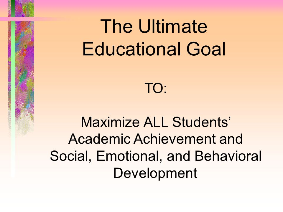 The Ultimate Educational Goal