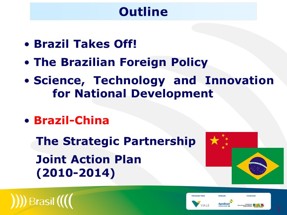 Outline Brazil Takes Off! The Brazilian Foreign Policy
