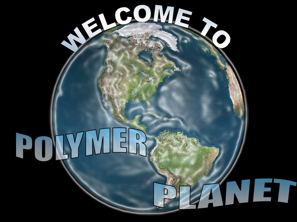 WELCOME TO POLYMER PLANET