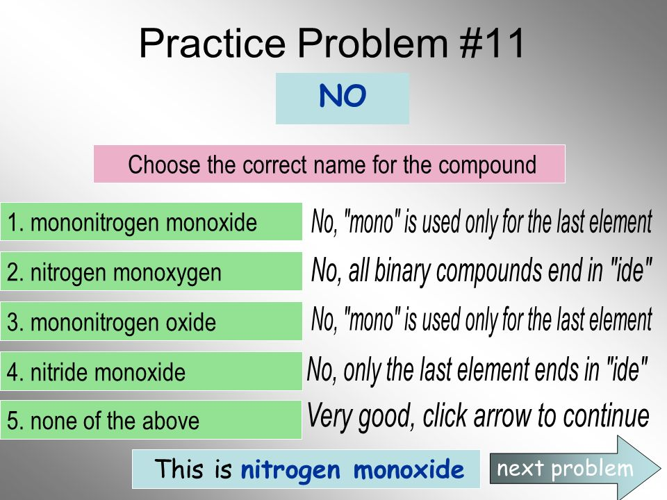 Practice Problem #11 No, mono is used only for the last element