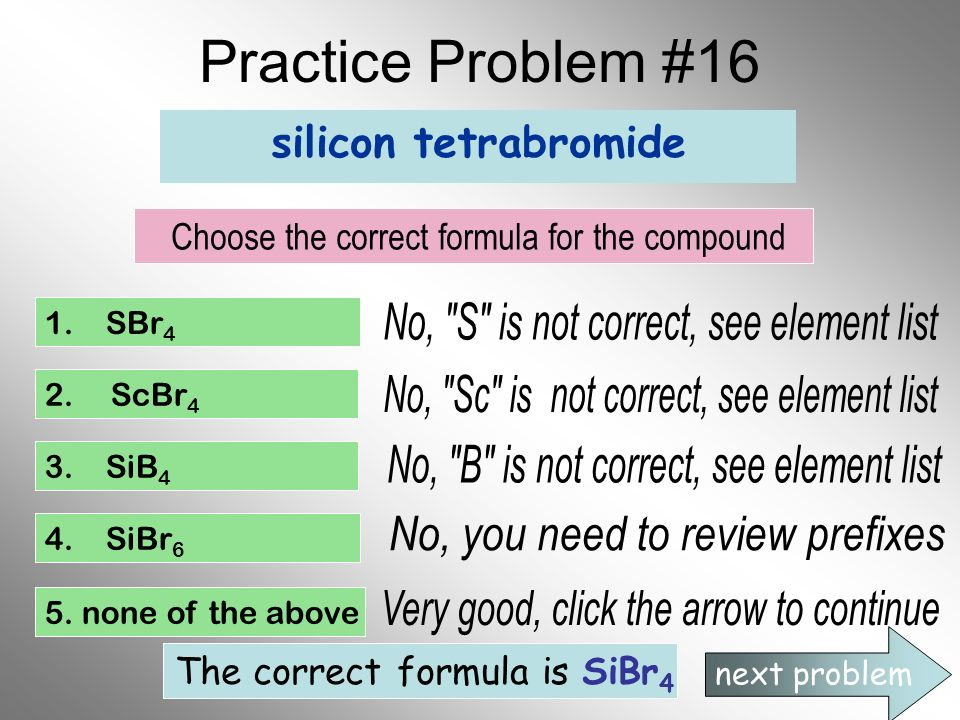 Practice Problem #16 No, S is not correct, see element list