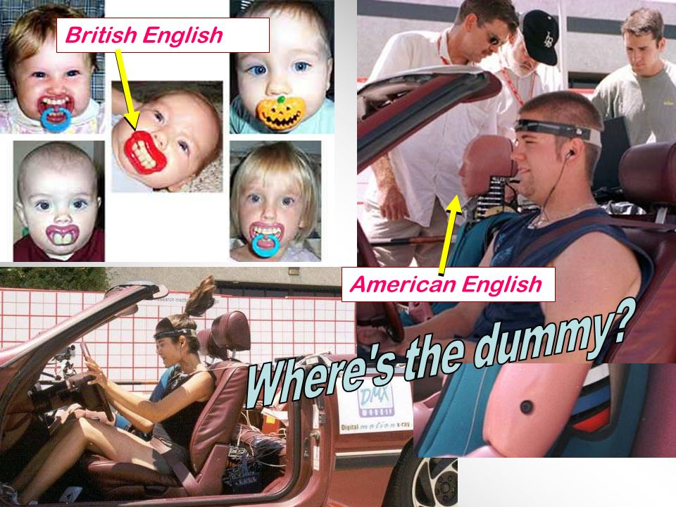 British English American English Where s the dummy