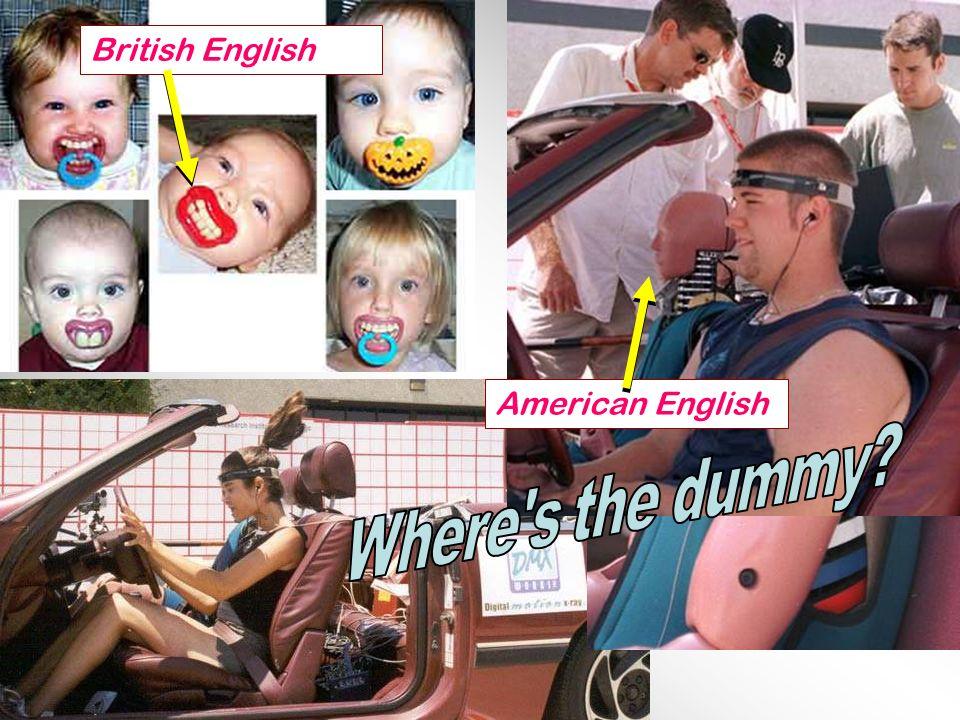 British English American English Where s the dummy