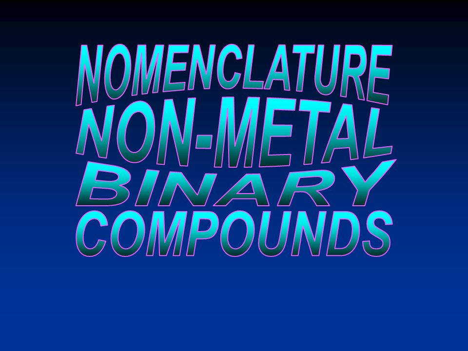 NOMENCLATURE NON-METAL BINARY COMPOUNDS