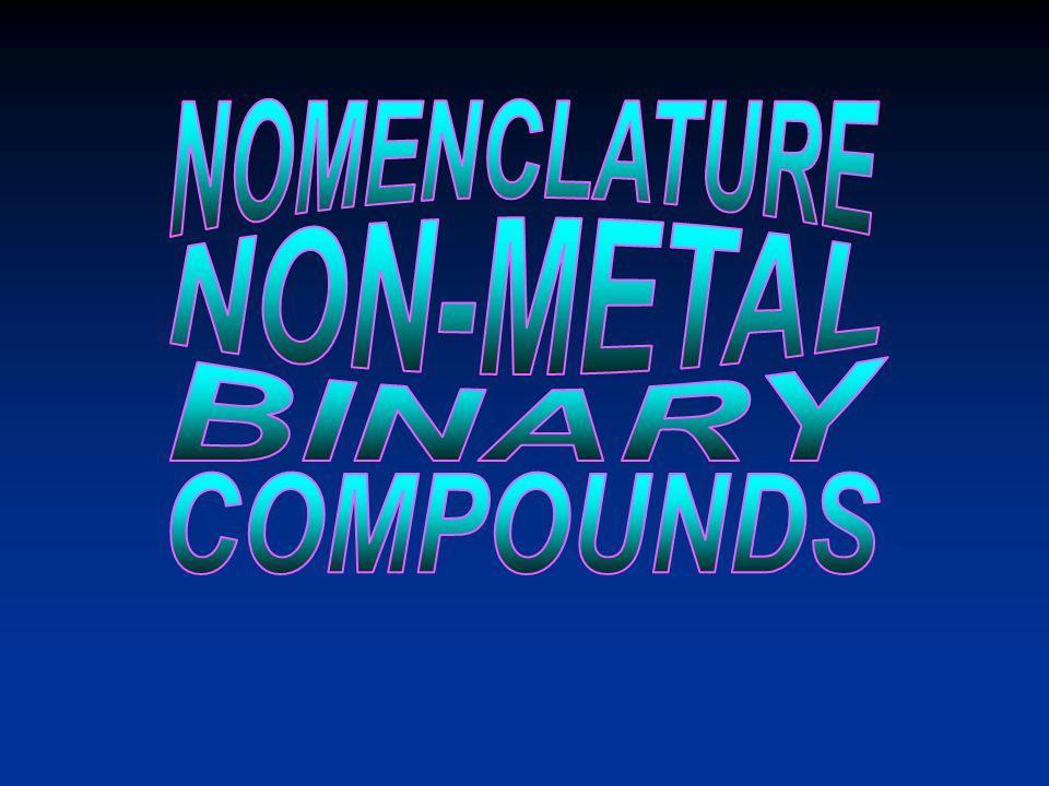 NOMENCLATURE NON-METAL BINARY COMPOUNDS