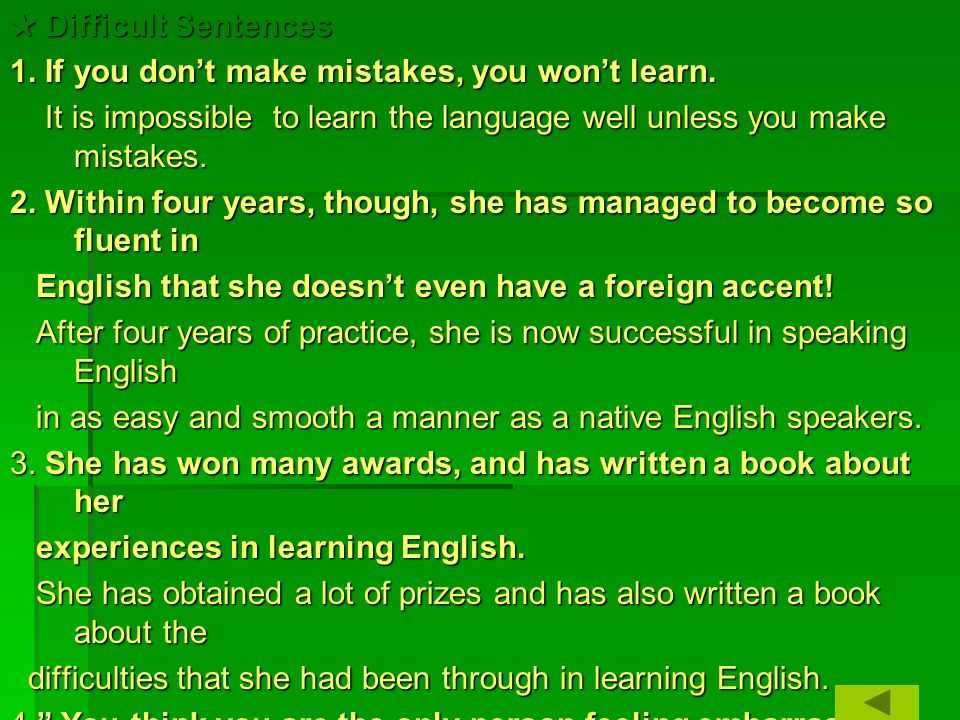 ★ Difficult Sentences 1. If you don't make mistakes, you won't learn