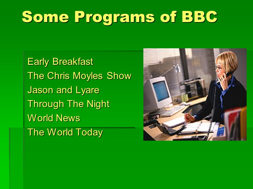 Some Programs of BBC Early Breakfast The Chris Moyles Show