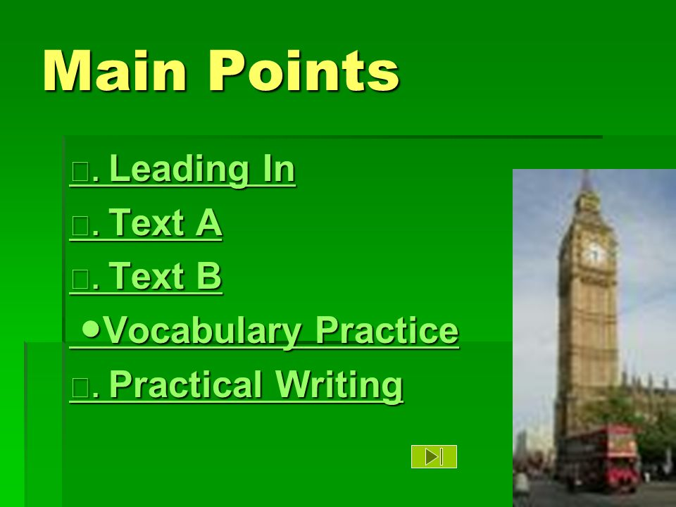 Main Points ●Vocabulary Practice Ⅰ. Leading In Ⅱ. Text A Ⅲ. Text B