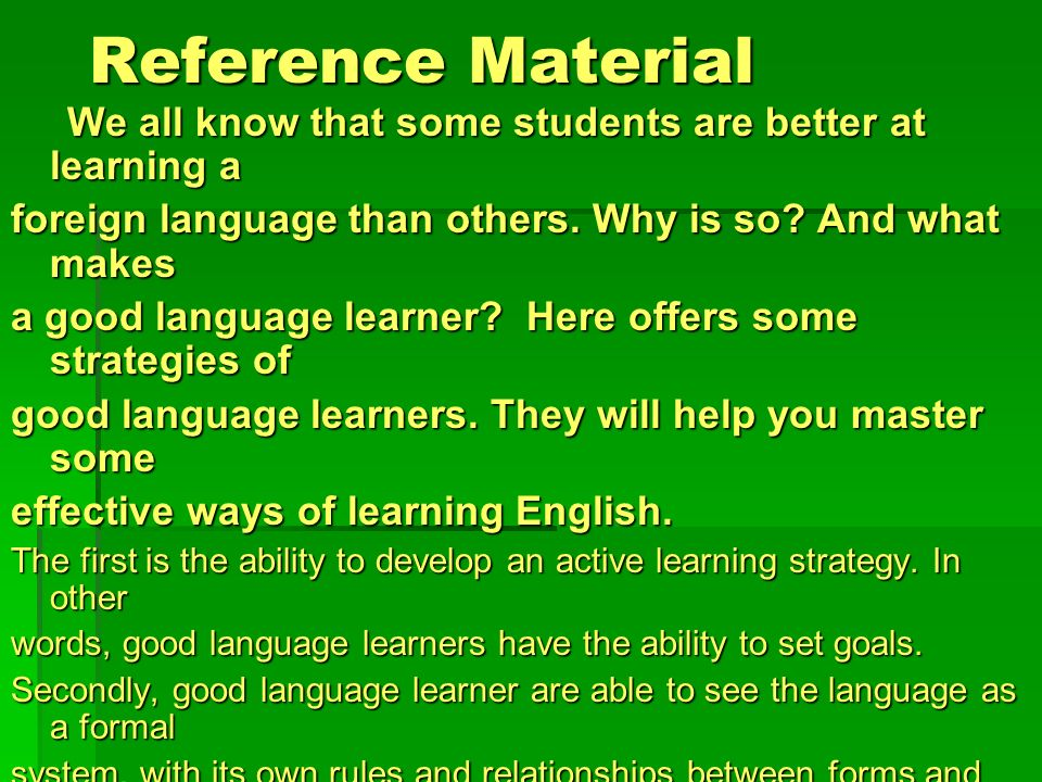 Reference Material We all know that some students are better at learning a. foreign language than others. Why is so And what makes.