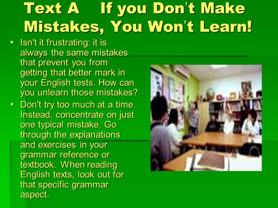 Text A If you Don't Make Mistakes, You Won't Learn!