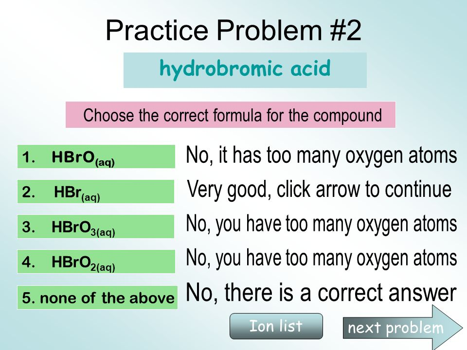 Practice Problem #2 No, it has too many oxygen atoms