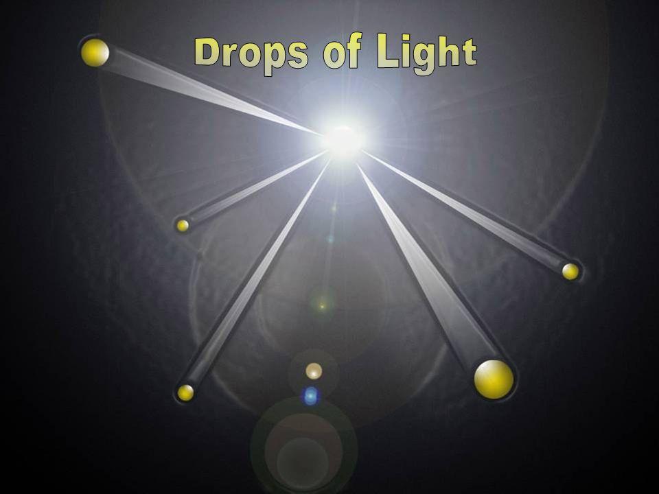 Drops of Light