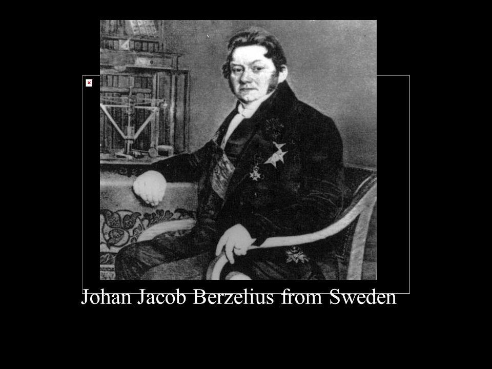 Johan Jacob Berzelius from Sweden