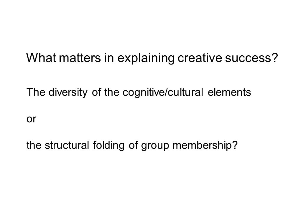 What matters in explaining creative success