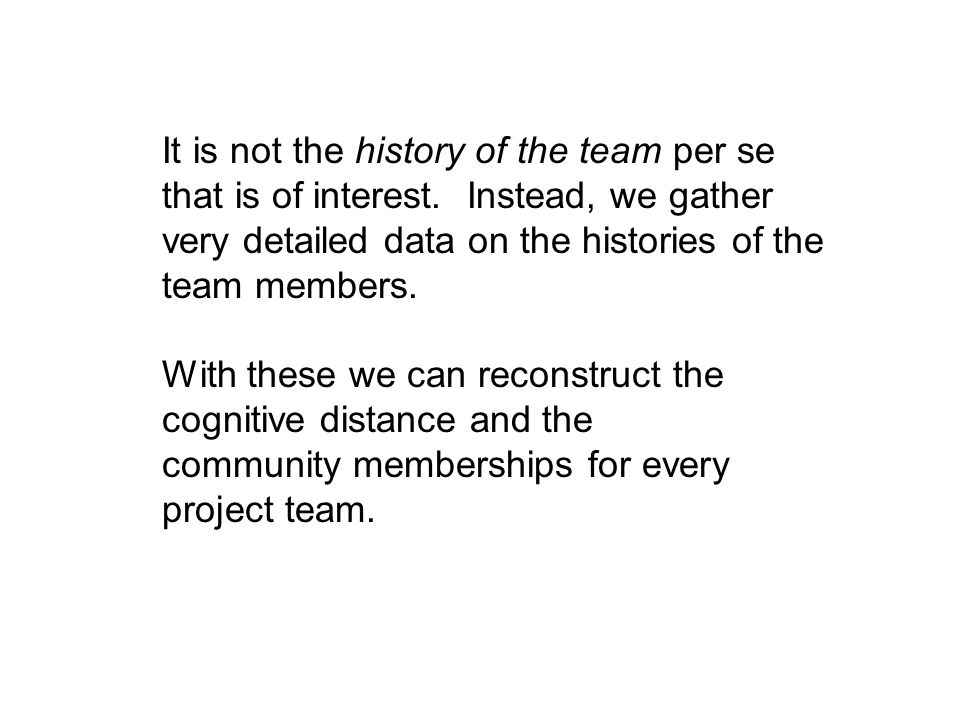 It is not the history of the team per se that is of interest